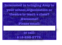 Interested in bringing Amy to your school,organization or theatre to teach a class?  Awesome!  